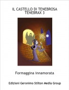 Formaggina innamorata - IL CASTELLO DI TENEBROSA TENEBRAX 3