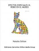 Natalia Stilton - EFECTOS ESPECIALES III. ROBO EN EL MUSEO