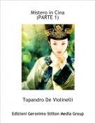 Topandro De Violinelli - Mistero in Cina(PARTE 1)