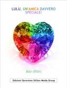 Bao (Bibi) - LULU, UN'AMICA DAVVERO SPECIALE!