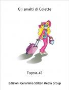 Topsia 43 - Gli smalti di Colette