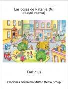 Carlinius - Las cosas de Ratania (Mi ciudad nueva)