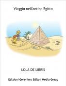 LOLA DE LIBRIS - Viaggio nell'antico Egitto