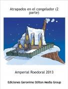Amperial Roedoral 2013 - Atrapados en el congelador (2 parte)