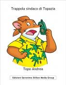 Topo Andrea - Trappola sindaco di Topazia