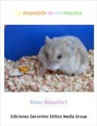 Rossy Roquefort - La despedida de mi mascota
