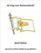 Akzil Stilton - de slag voor Muizeneiland!