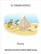 Piscina - EL FARAÓN EGIPCIO