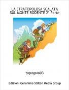 topogaia03 - LA STRATOPOLOSA SCALATA SUL MONTE RODENTE 2* Parte