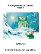kyreliesje - het mysterieuze raadseldeel 5