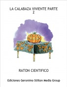 RATON CIENTIFICO - LA CALABAZA VIVIENTE PARTE 2