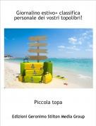 Piccola topa - Giornalino estivo+ classifica personale dei vostri topolibri!