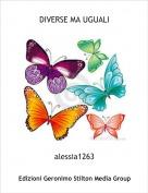 alessia1263 - DIVERSE MA UGUALI