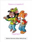 TopoFabi!! - Potere ai topolini!!