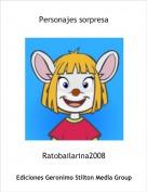 Ratobailarina2008 - Personajes sorpresa