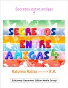 Ratolina Ratisa ------> R.R. - Secretos entre amigas4