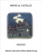 KALEA23 - BRIVIDI AL CASTELLO!