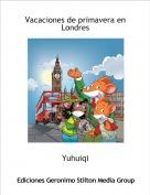 Yuhuiqi - Vacaciones de primavera en Londres