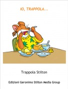 Trappola Stilton - IO, TRAPPOLA...