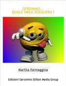 Martha formaggina - GERONIMO...QUALE SMILE SCEGLIERA'?
