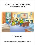 TOPOALICE - IL MISTERO DELLA PIRAMIDE IN EGITTO 2 parte