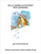 geroniomo4ever - DELLE SUPER-CATASTROFI