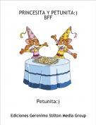 Petunita:) - PRINCESITA Y PETUNITA:)BFF