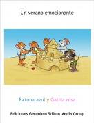 Ratona azul y Gatita rosa - Un verano emocionante