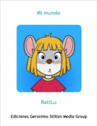 RatiLu - Mi mundo