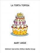 MARY ANGIE - LA TORTA TOPOSA