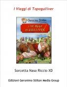 Sorcetta Naso Riccio XD - I Viaggi di Topogulliver