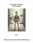 Irvy - Strenger Danger