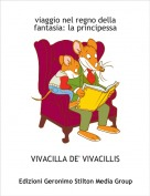 VIVACILLA DE' VIVACILLIS - viaggio nel regno della fantasia: la principessa