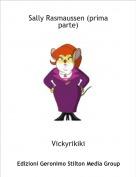 Vickyrikiki - Sally Rasmaussen (prima parte)