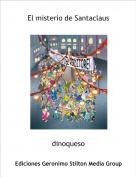 dinoqueso - El misterio de Santaclaus