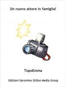 TopoEmma - Un nuovo attore in famiglia!