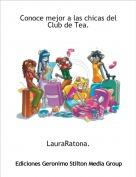 LauraRatona. - Conoce mejor a las chicas del Club de Tea.