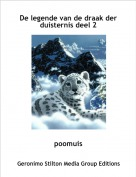 poomuis - De legende van de draak der duisternis deel 2