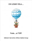 Fede...al TOP! - CHI LEGGE VOLA...
