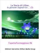 TopellaFormaggiosa 96 - La Storia di Lillian, la giovane Sognatrice... (3)
