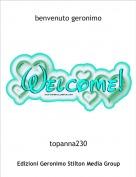 topanna230 - benvenuto geronimo