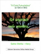 """Gatta Sibilla-->Ilary - """"Il Club Futuristico"""" (x Giò e Ski)"""