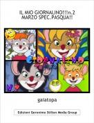 gaiatopa - IL MIO GIORNALINO!!!n.2 MARZO SPEC.PASQUA!!