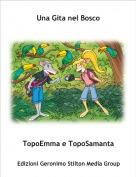 TopoEmma e TopoSamanta - Una Gita nel Bosco