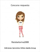 Ratobailarina2008 - Concurso respuesta