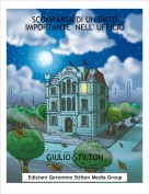 GIULIO-STILTON - SCOMPARSA DI UN DATO IMPORTANTE  NELL' UFFICIO
