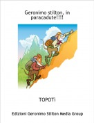 TOPOTì - Geronimo stilton, in paracadute!!!!