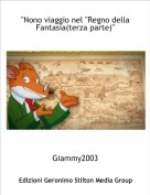 """Giammy2003 - """"Nono viaggio nel """"Regno della Fantasia(terza parte)"""""""