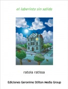 ratoia ratissa - el laberinto sin salida