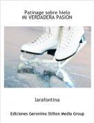 larafontina - Patinage sobre hieloMI VERDADERA PASION